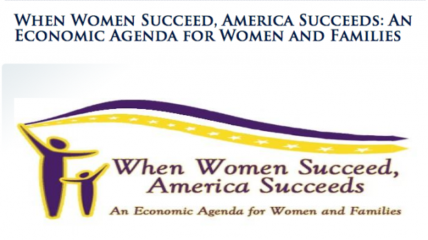 When Women Succeed, America Succeeds: An Economic Agenda for Women and Families