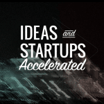 Ideas and Startups Accelerated