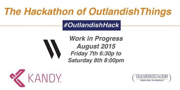 The Hackathon of Outlandish Things